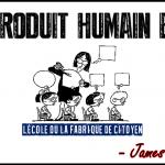 PHB: PRODUIT HUMAIN BRUT — L'école ou la fabrique du citoyen (par James C. Scott)