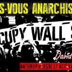 Êtes-vous un anarchiste? – La réponse pourrait vous surprendre! (par David Graeber)