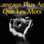 Un langage plus ancien que les mots – Aborder l'ineffable (par Derrick Jensen)