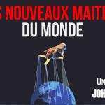 Les nouveaux maitres du monde (John Pilger – 2001)