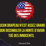 """Rangez les drapeaux! & """"Notre"""" guerre contre le terrorisme (par Howard Zinn)"""