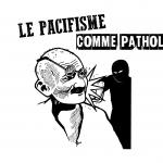 Le pacifisme comme pathologie (par Derrick Jensen)