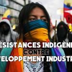 Résistances indigènes contre développement industriel! (Voix d'Amazonie)