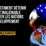 Les USA estiment détenir le droit inaliénable d'exploiter les nations en développement (par Noam Chomsky)