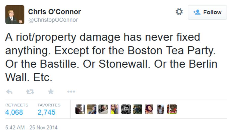 """""""Une émeute\des dégâts sur la propriété n'ont jamais rien changé. Sauf lors de la Boston Tea Party. De la prise de la Bastille.Des émeutes de Stonewall. Du mur de Berlin. Etc."""""""